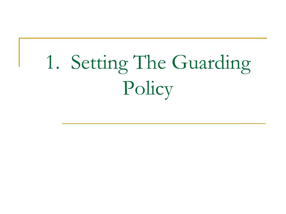 1. Setting The Guarding Policy