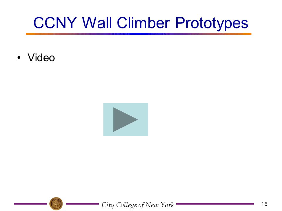 City College of New York 15 CCNY Wall Climber Prototypes Video