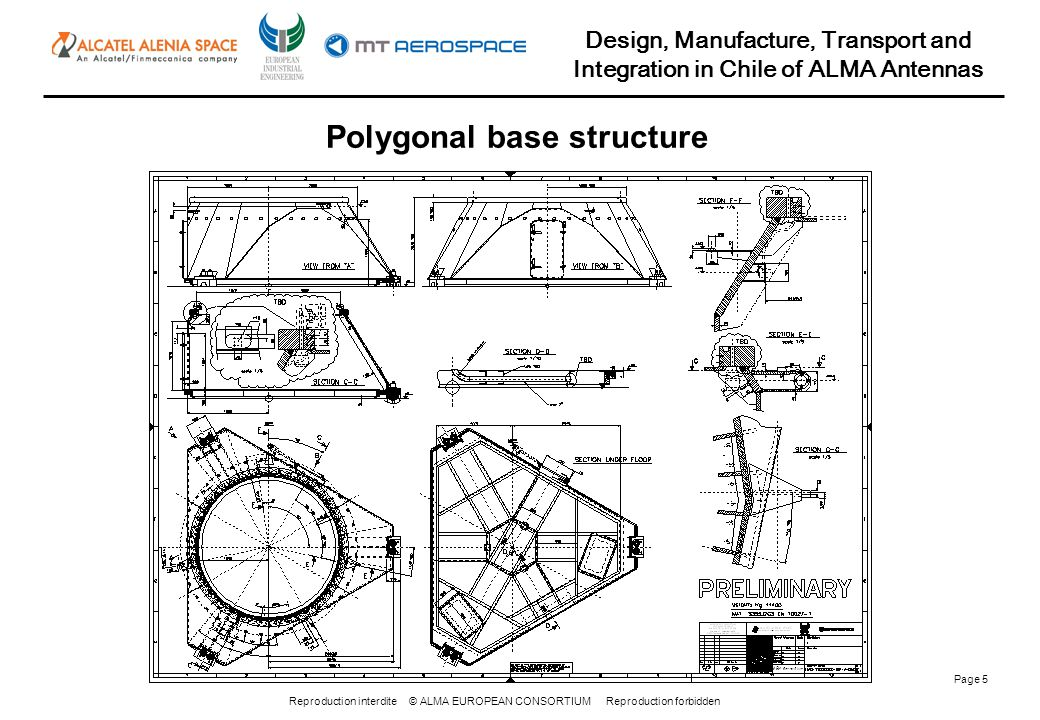 Reproduction interdite © ALMA EUROPEAN CONSORTIUM Reproduction forbidden Design, Manufacture, Transport and Integration in Chile of ALMA Antennas Page 5 Polygonal base structure