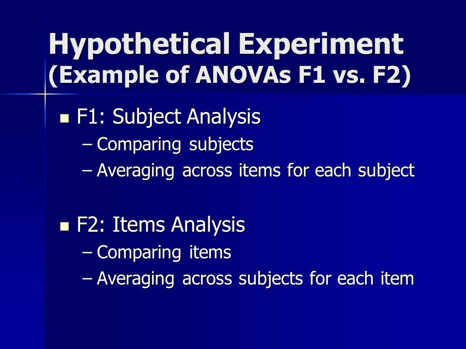 Hypothetical Experiment (Example of ANOVAs F1 vs.