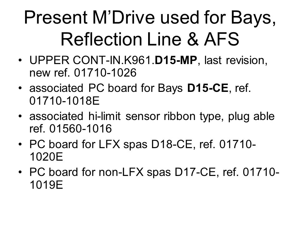 Present M'Drive used for Bays, Reflection Line & AFS UPPER CONT-IN.K961.D15-MP, last revision, new ref.
