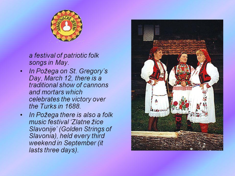 a festival of patriotic folk songs in May.In Požega on St.