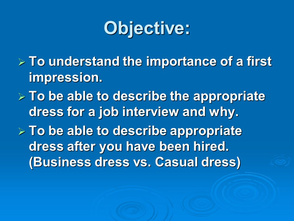 Objective:  To understand the importance of a first impression.