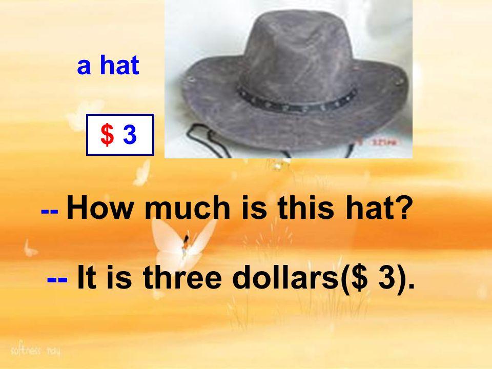 $ 美元 dollar Price( 价格) : 20 dollars ($20)