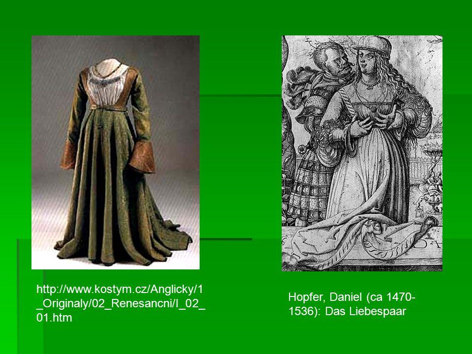 http://www.kostym.cz/Anglicky/1 _Originaly/02_Renesancni/I_02_ 01.htm Hopfer, Daniel (ca 1470- 1536): Das Liebespaar