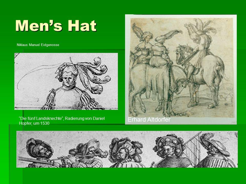 Men's Hat http://www.wga.hu/art/c/cranach/luc as_e/5/01duke.jpg Niklaus Manuel Eidgenosse Die fünf Landsknechte , Radierung von Daniel Hopfer, um 1530 Erhard Altdorfer