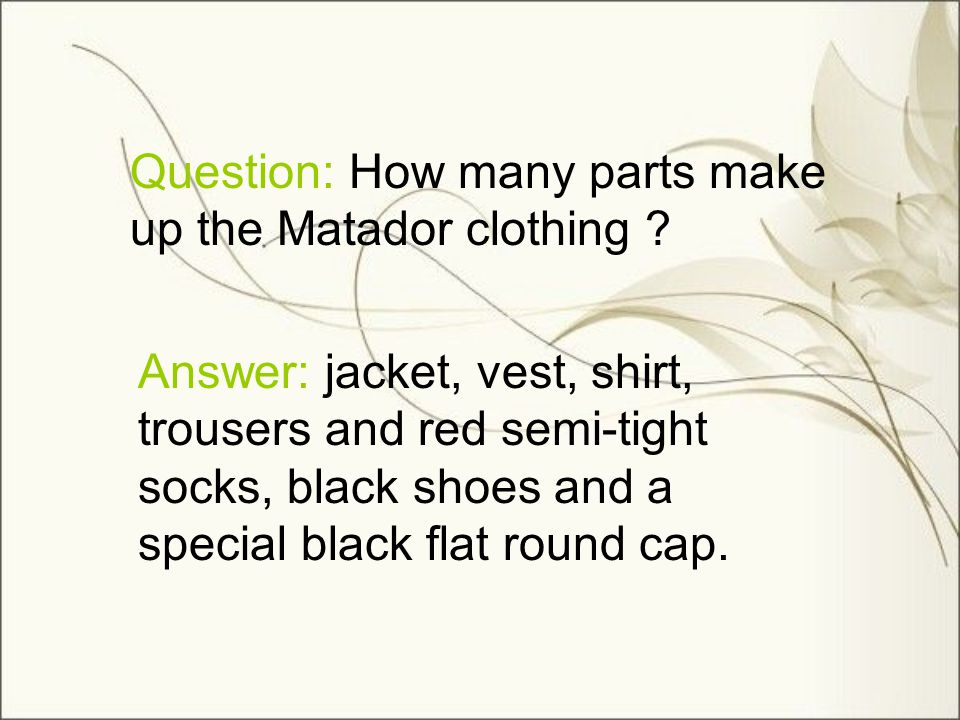 Question: How many parts make up the Matador clothing .