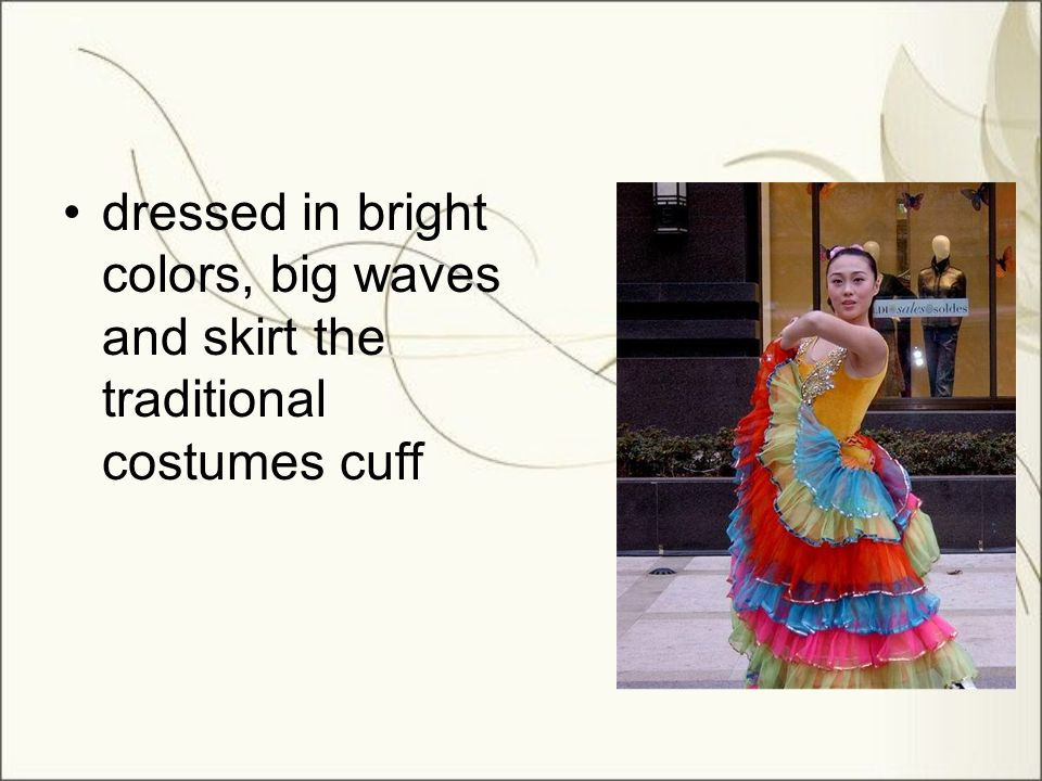 dressed in bright colors, big waves and skirt the traditional costumes cuff