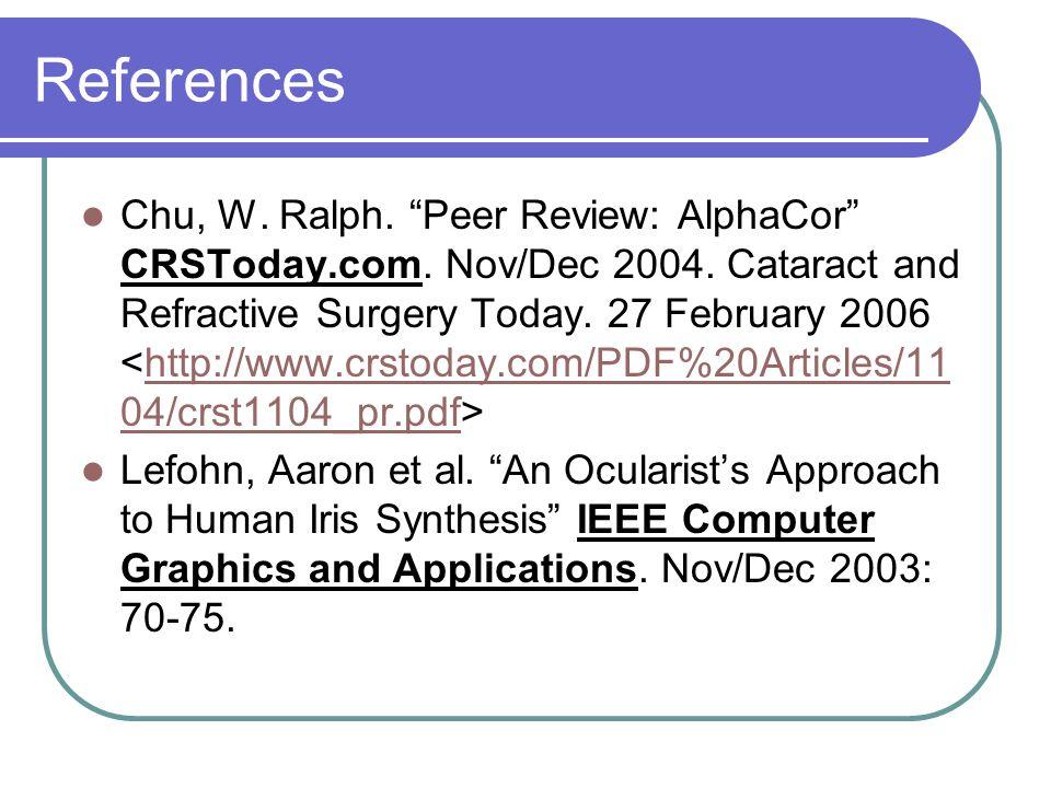 References Chu, W. Ralph. Peer Review: AlphaCor CRSToday.com.