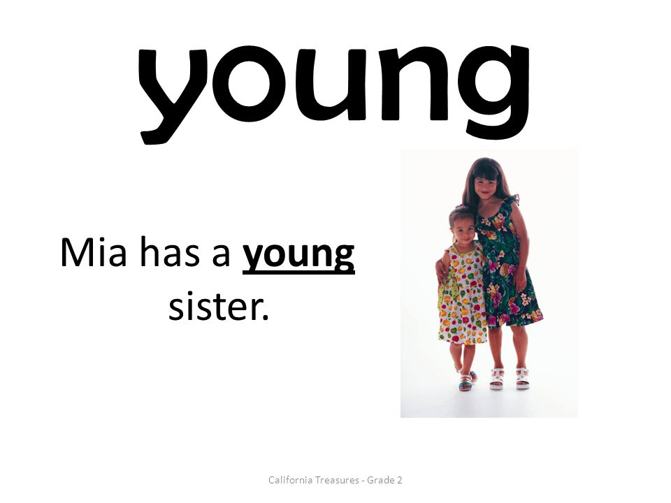 young Mia has a young sister. California Treasures - Grade 2