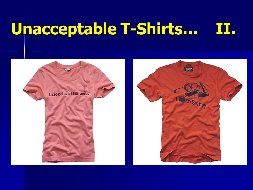 Unacceptable T-Shirts… II.