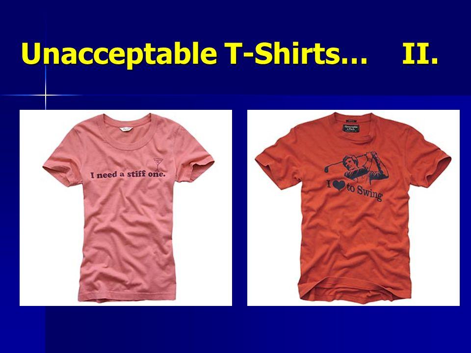 Unacceptable T-Shirts… II.