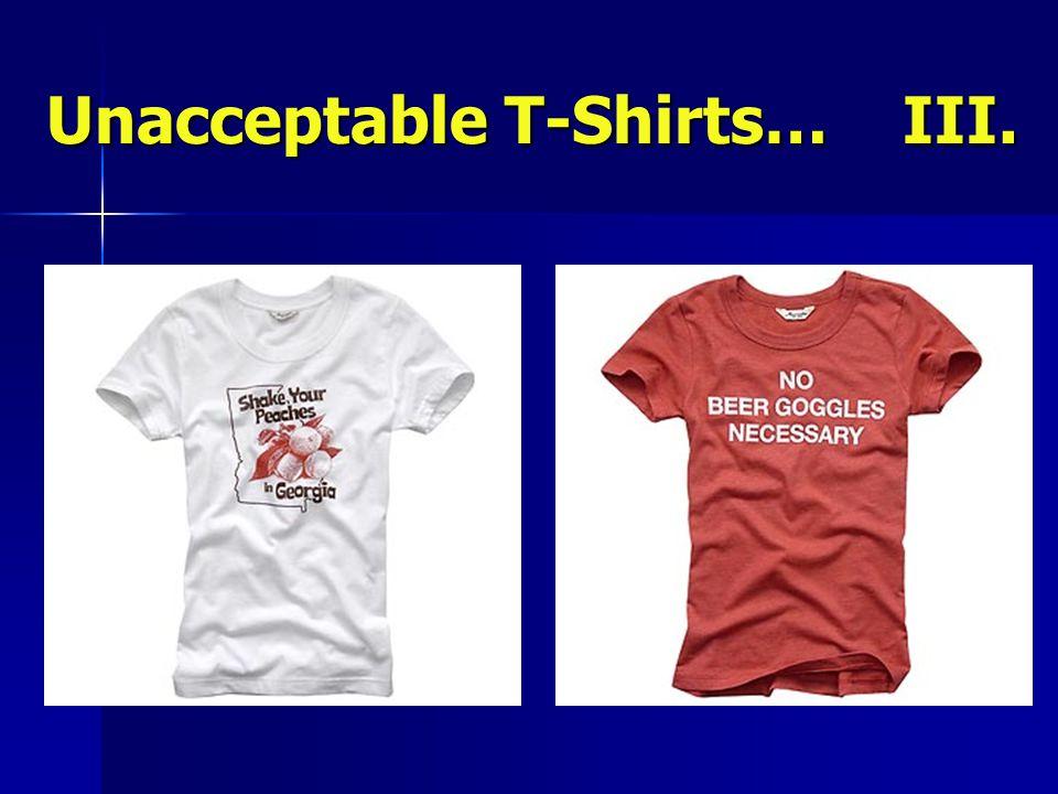 Unacceptable T-Shirts… III.