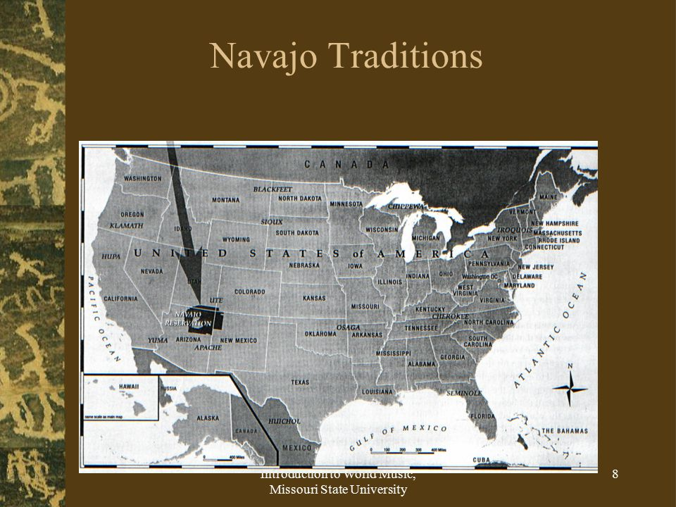Introduction to World Music, Missouri State University 8 Navajo Traditions