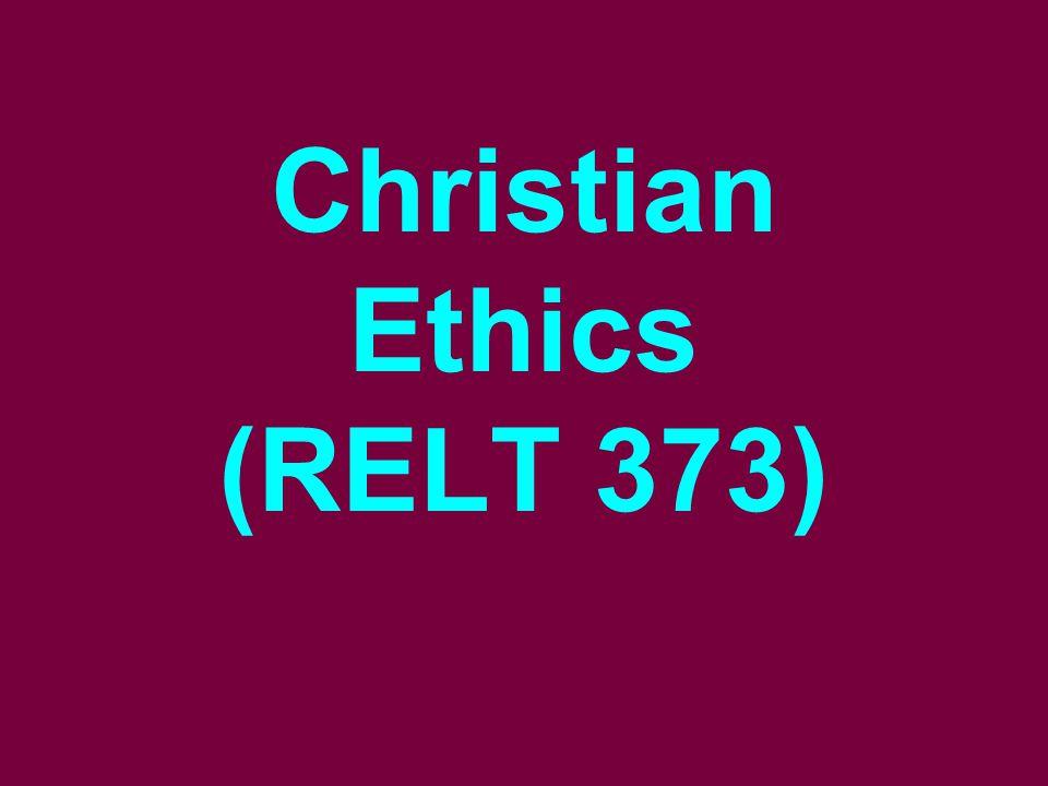Christian Ethics (RELT 373)