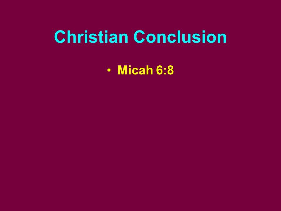 Christian Conclusion Micah 6:8