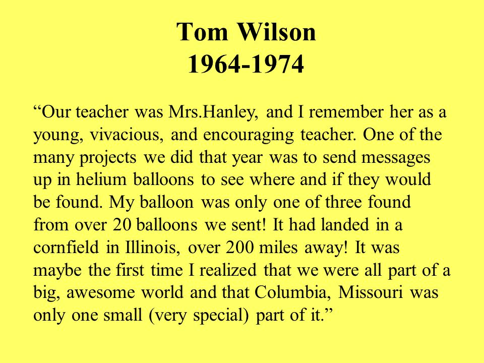 Our teacher was Mrs.Hanley, and I remember her as a young, vivacious, and encouraging teacher.