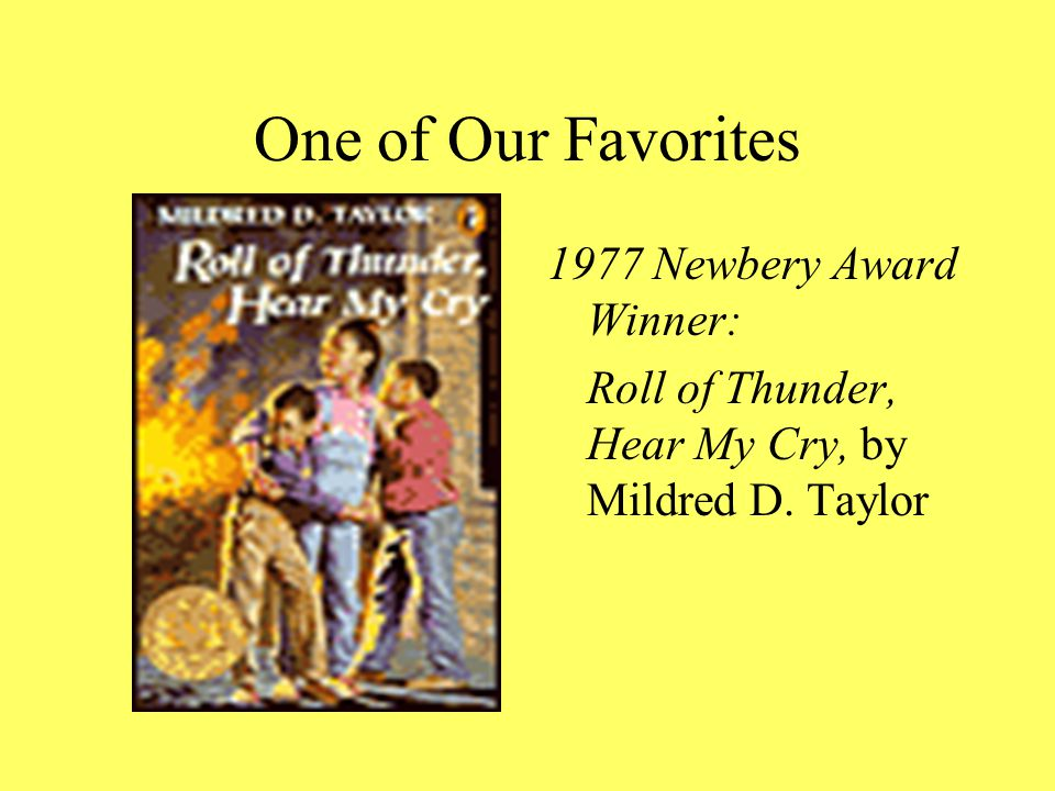 One of Our Favorites 1977 Newbery Award Winner: Roll of Thunder, Hear My Cry, by Mildred D. Taylor