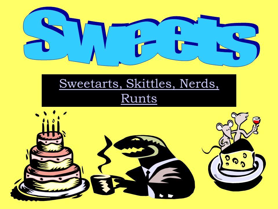Sweetarts, Skittles, Nerds, Runts Sweetarts, Skittles, Nerds, Runts