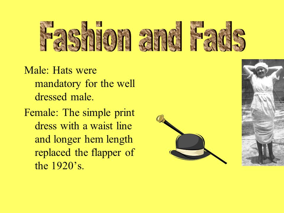 Male: Hats were mandatory for the well dressed male.