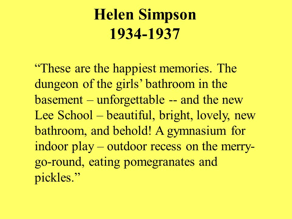 Helen Simpson 1934-1937 These are the happiest memories.
