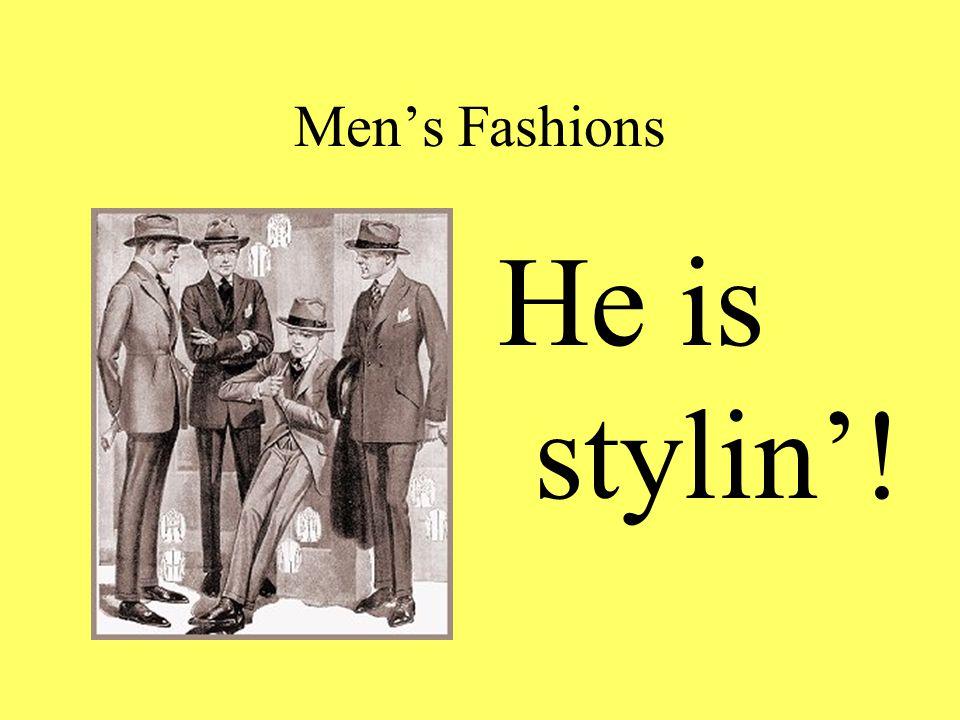 Men's Fashions He is stylin'!