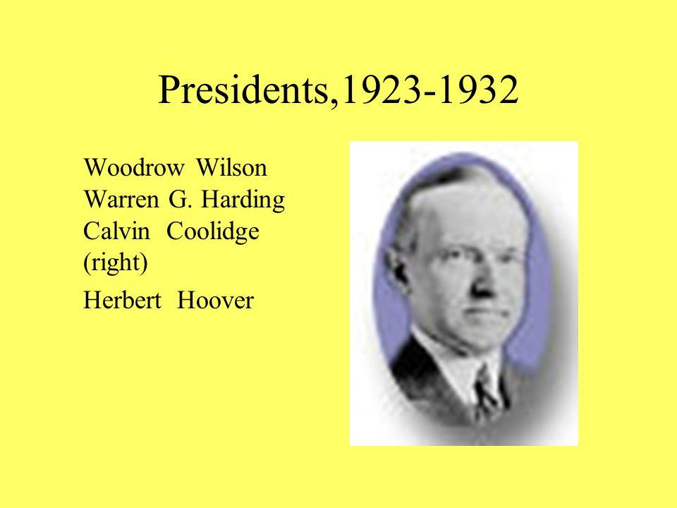 Presidents,1923-1932 Woodrow Wilson Warren G. Harding Calvin Coolidge (right) Herbert Hoover