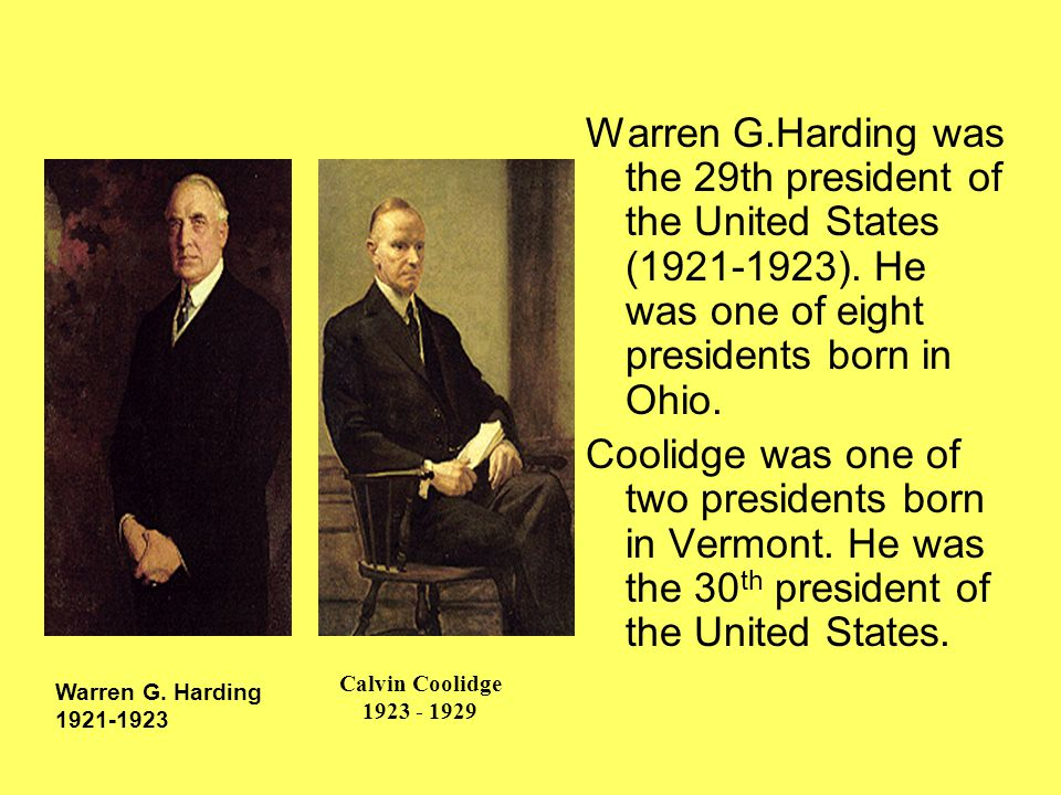 Warren G.Harding was the 29th president of the United States (1921-1923).