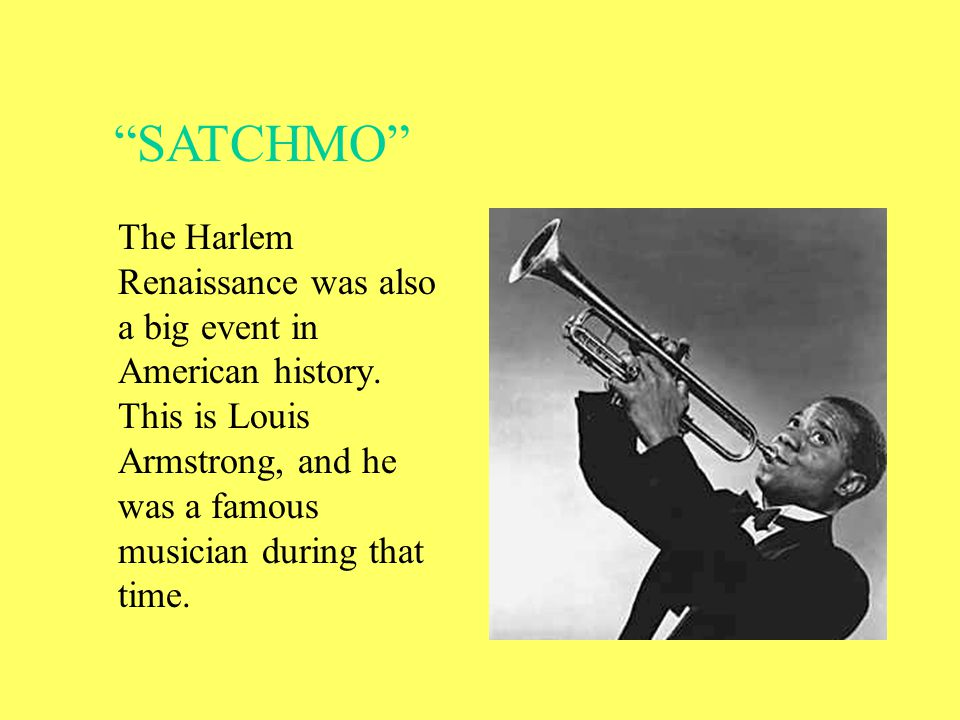 The Harlem Renaissance was also a big event in American history.