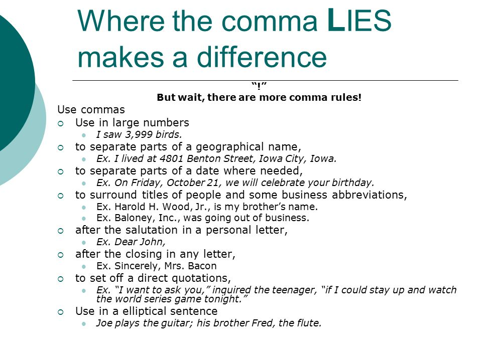 Where the comma L IES makes a difference ! But wait, there are more comma rules.