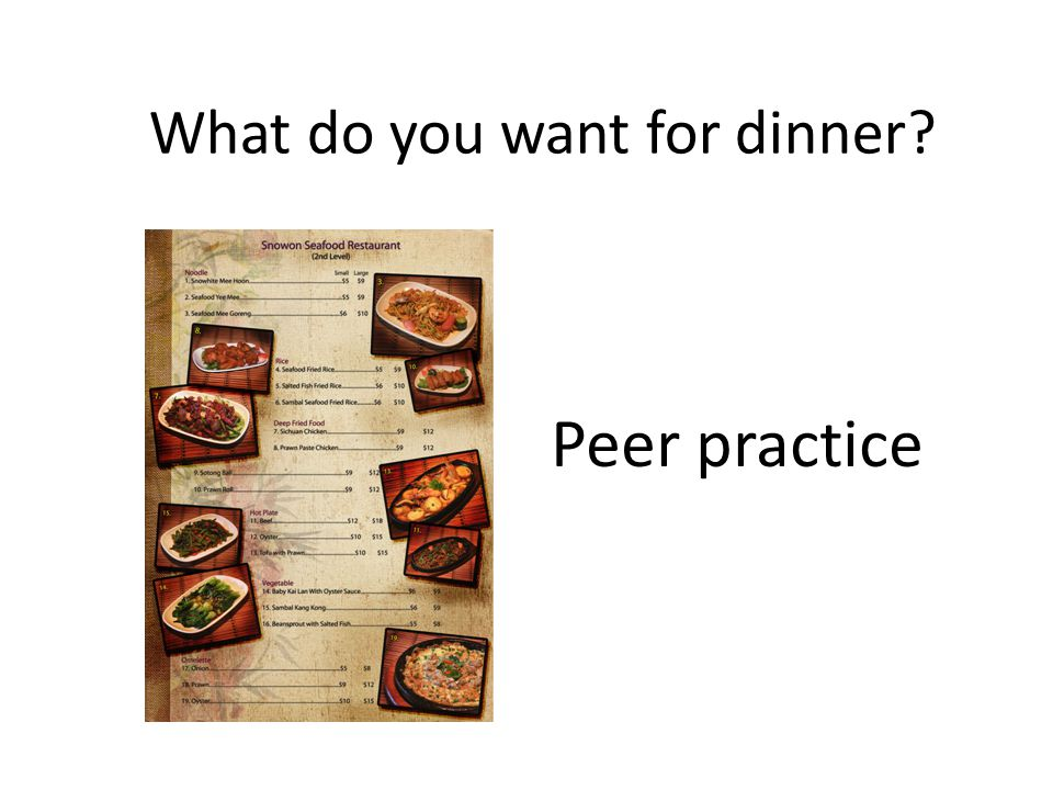 What do you want for dinner? Peer practice