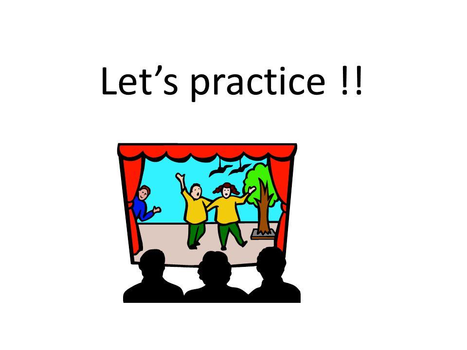 Let's practice !!