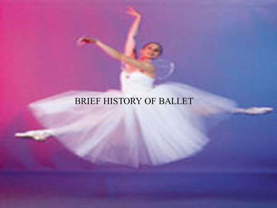 BRIEF HISTORY OF BALLET