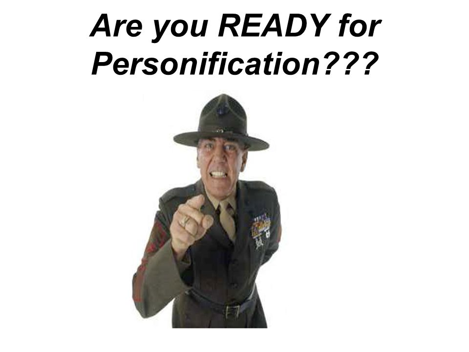 Are you READY for Personification???