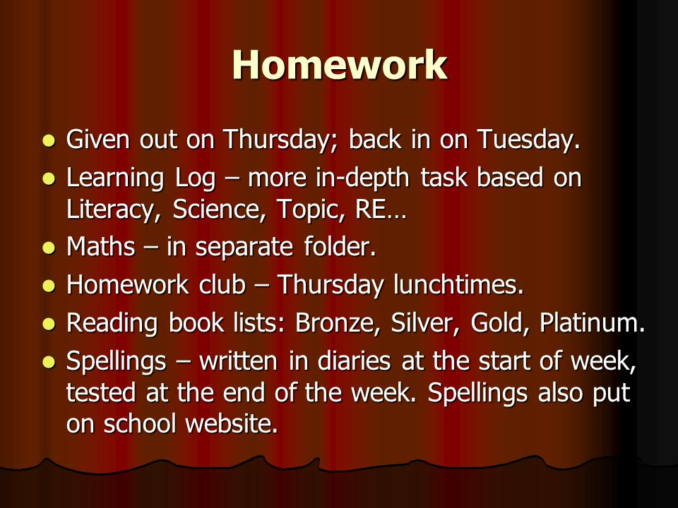 Homework Given out on Thursday; back in on Tuesday.