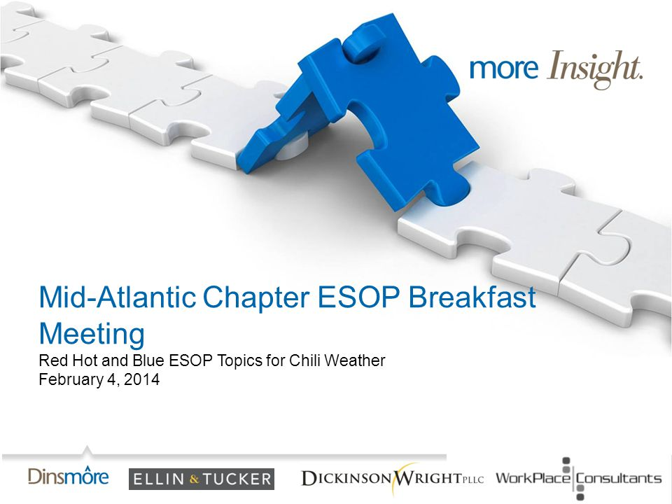 Mid-Atlantic Chapter ESOP Breakfast Meeting Red Hot and Blue ESOP Topics for Chili Weather February 4, 2014