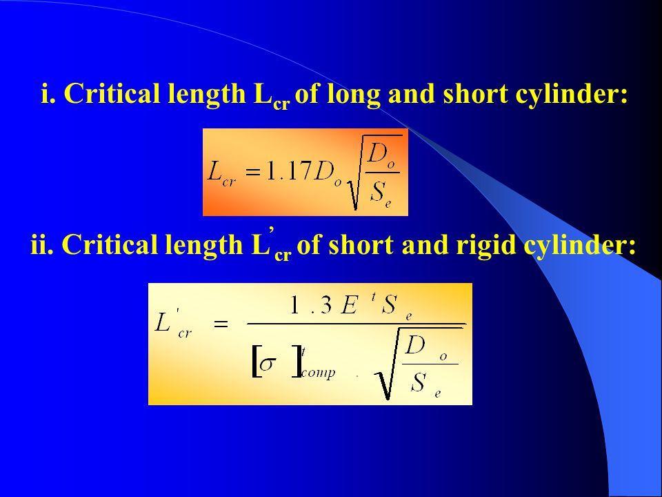 4.Critical Length 临界长度 Critical length —— which is used to classify the long cylinder and short cylinder; and it is the critical dimension of the shor