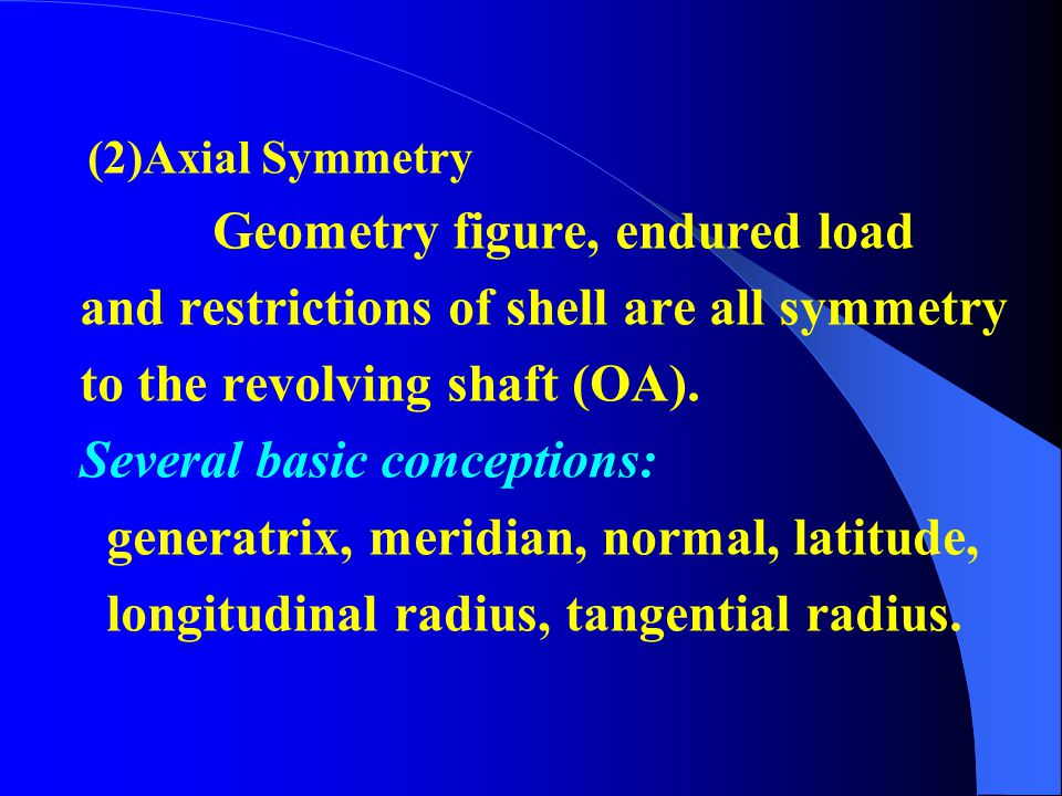 3.2 Membrane Theory —— 3.2 Membrane Theory —— Rotary Shells' Stress Analysis (1)rotary curved- surface & shell 1.Basic conceptions and hypothesis: i.