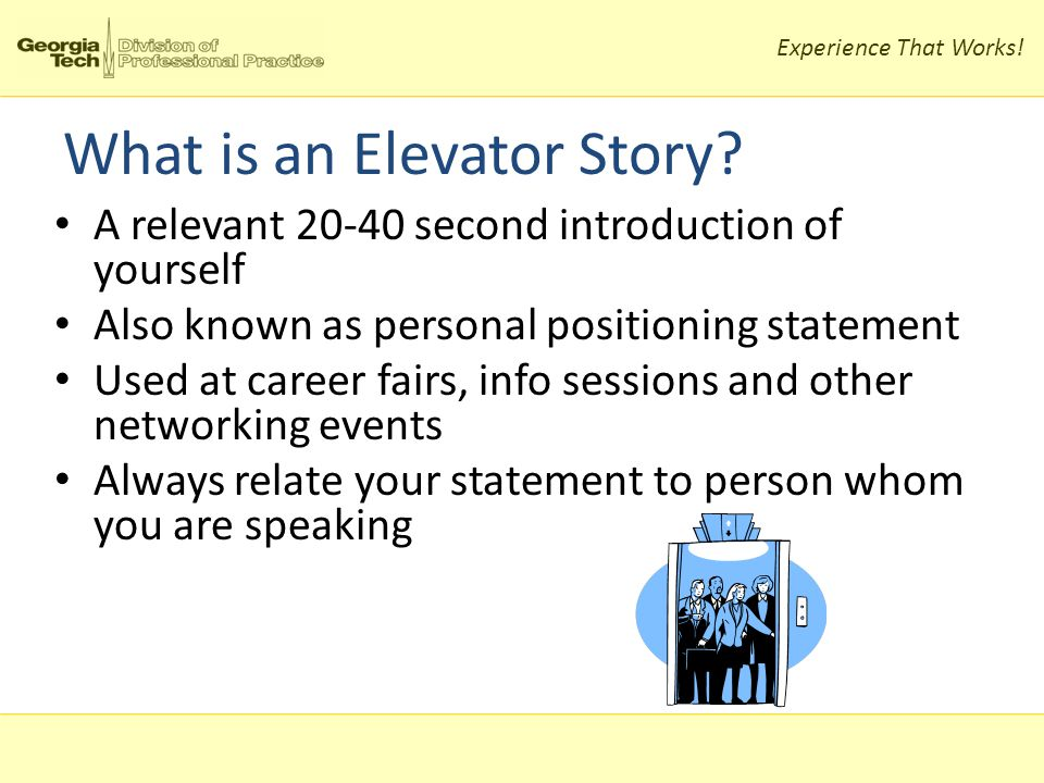 Experience That Works. What is an Elevator Story.