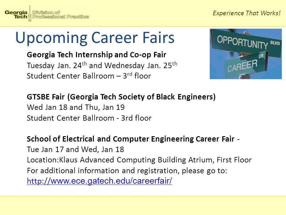 Experience That Works. Upcoming Career Fairs Georgia Tech Internship and Co-op Fair Tuesday Jan.
