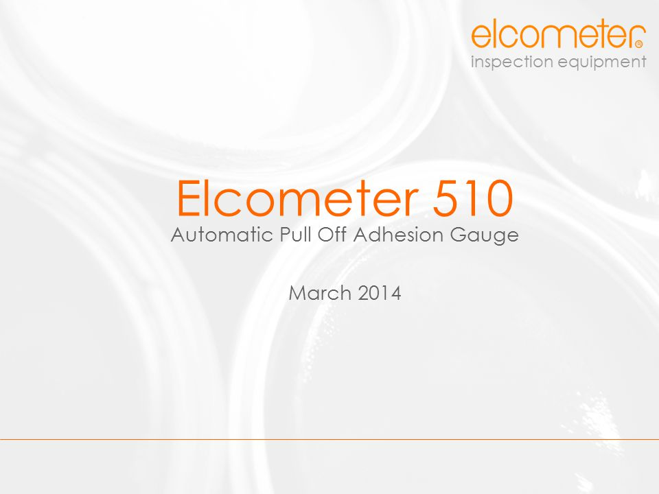 inspection equipment The new Elcometer 510 Automatic Pull-Off Adhesion Tester is supplied with one year warranty as standard.