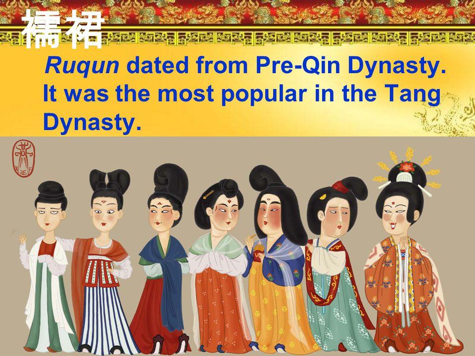 襦裙 Ruqun dated from Pre-Qin Dynasty. It was the most popular in the Tang Dynasty.