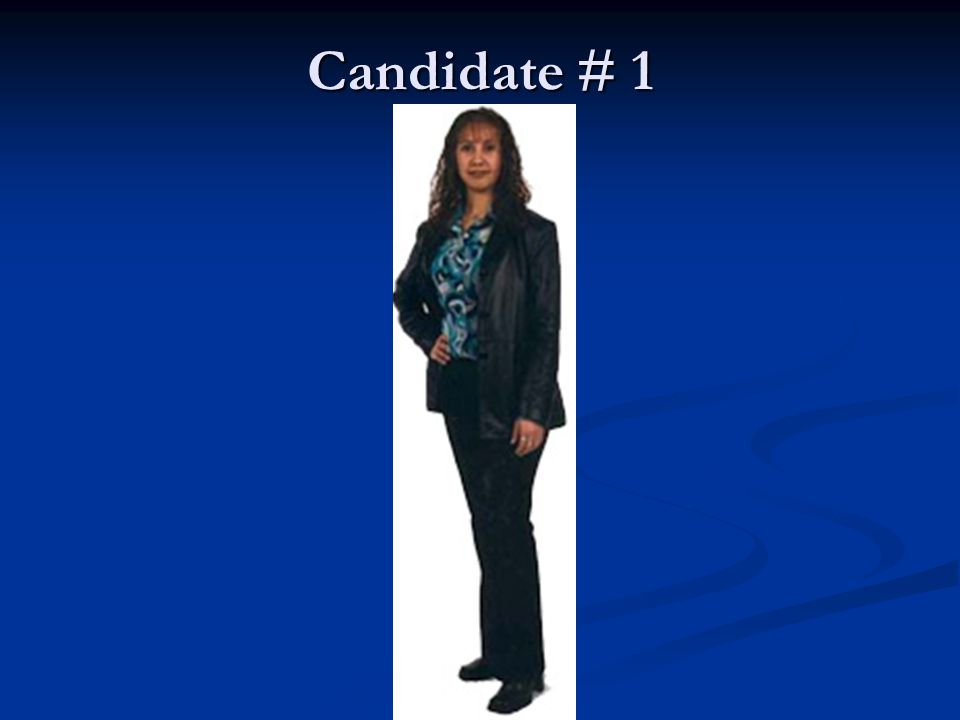 Candidate # 1