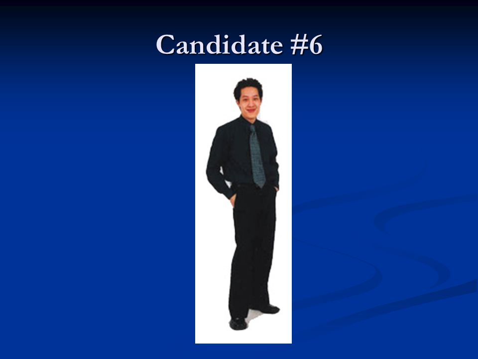 Candidate #6