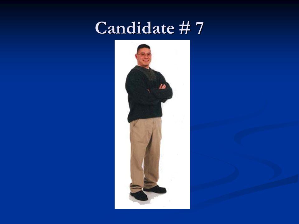 Candidate # 7