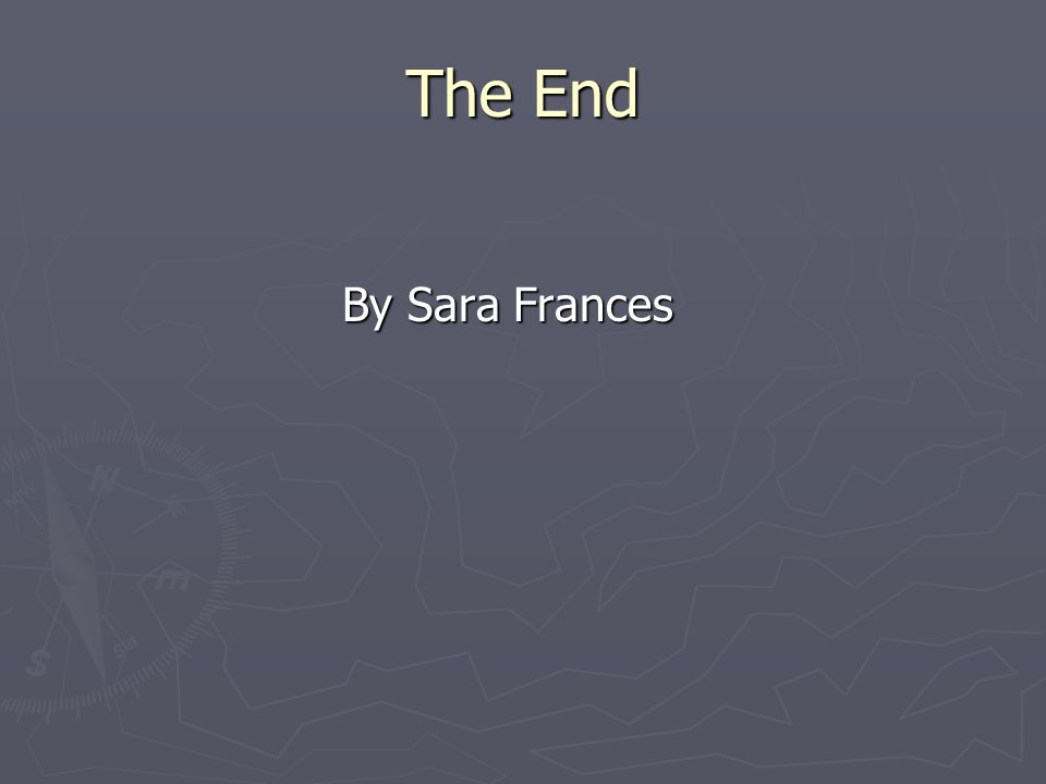 The End By Sara Frances
