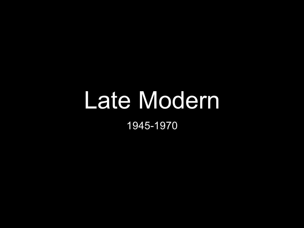 Late Modern 1945-1970