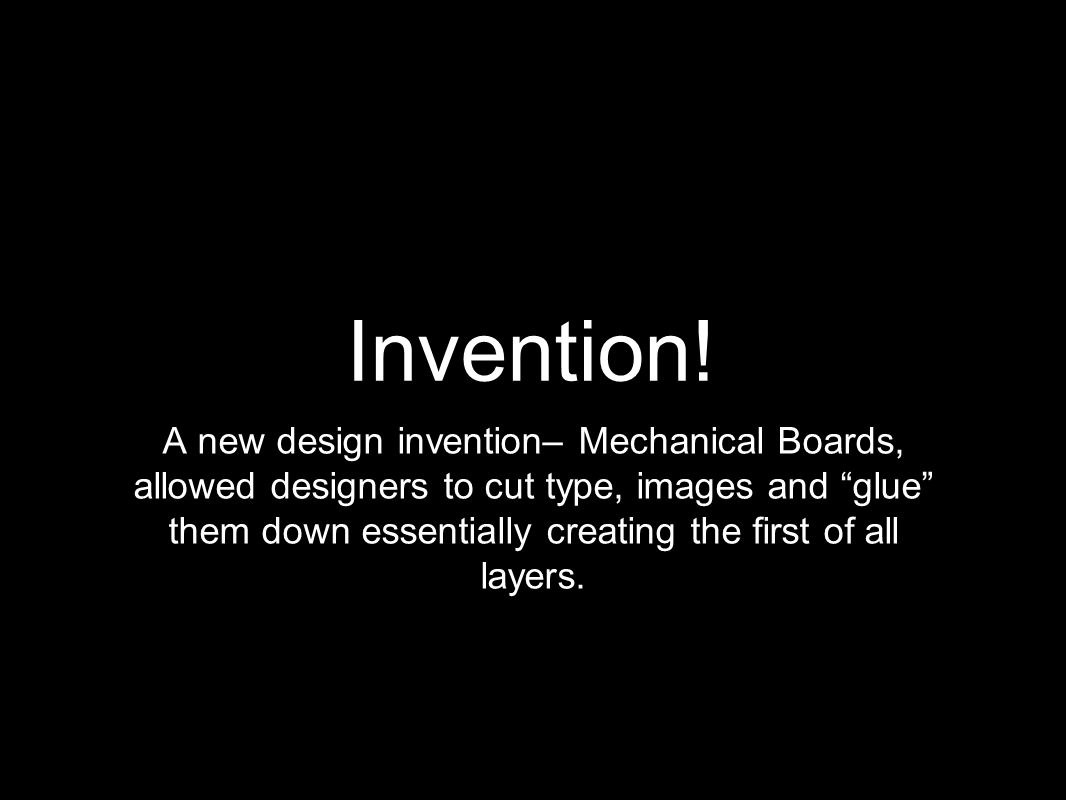 """Invention! A new design invention– Mechanical Boards, allowed designers to cut type, images and """"glue"""" them down essentially creating the first of all"""