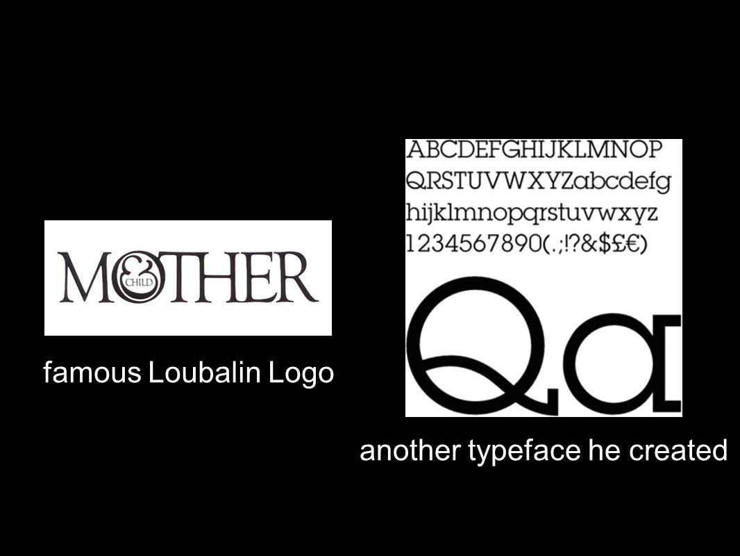 famous Loubalin Logo another typeface he created