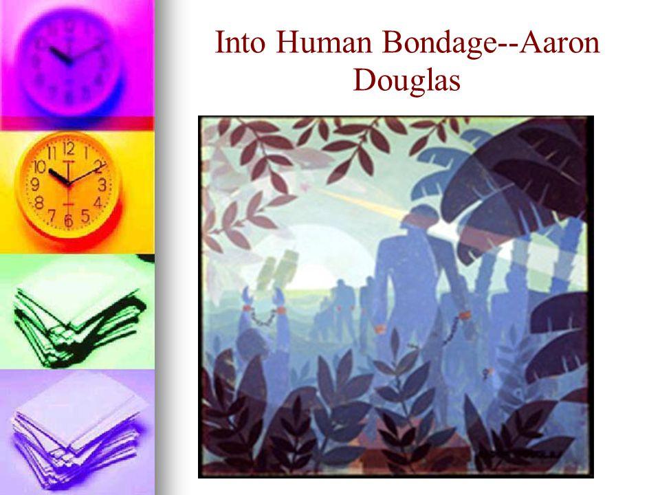 Into Human Bondage--Aaron Douglas